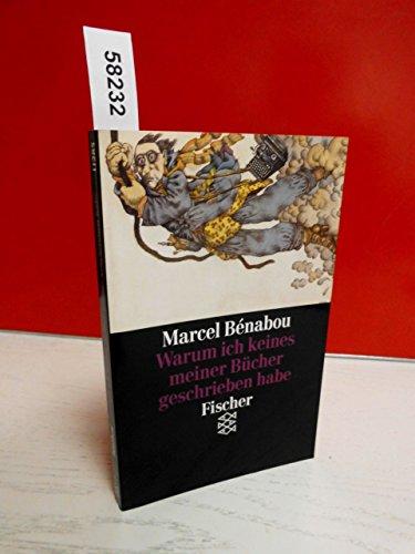 Warum ich keines meiner Bücher geschrieben habe (3596112850) by Marcel Bénabou