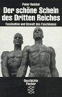 9783596113569: Der schöne Schein des Dritten Reiches: Faszination und Gewalt des Faschismus