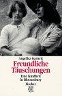 Freundliche Täuschungen. Eine Kindheit in Bloomsbury. (3596114284) by Garnett, Angelica