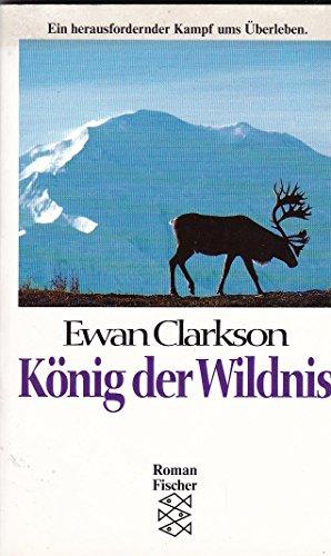 9783596114382: König der Wildnis. Roman