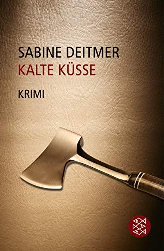 Kalte Küsse. Kriminalroman. ( Die Frau in der Gesellschaft). (9783596114498) by Sabine Deitmer
