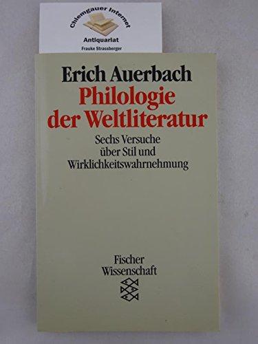 9783596114740: Philologie der Weltliteratur. Sechs Versuche über Stil und Wirklichkeitswahrnehmung