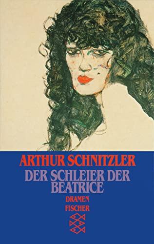 Der Schleier der Beatrice: Dramen 1899-1900: Schnitzler, Arthur