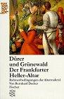 9783596115808: Dürer und Grünewald. Der Frankfurter Heller- Altar. Rahmenbedingungen der Altarmalerei.