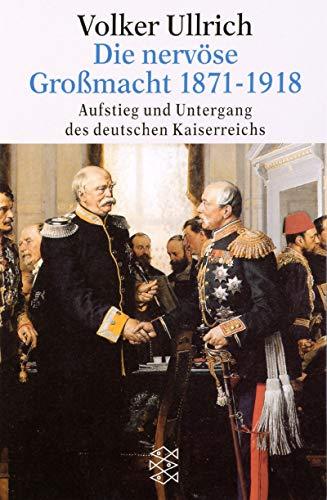 9783596116942: Die nervöse Grossmacht 1871-1918: Aufstieg und Untergang des deutschen Kaiserreichs