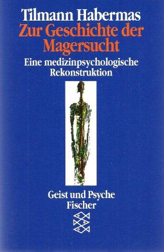 Beispielbild für Zur Geschichte der Magersucht: Eine medizinpsychologische Rekonstruktion zum Verkauf von Antiquariat Armebooks