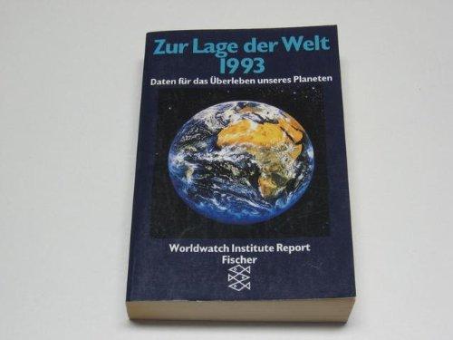9783596118465: Zur Lage der Welt 1993. Worldwatch Institute Report. Daten für das Überleben unseres Planeten.