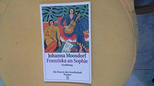 Franziska an Sophie. Erzählung. // Auf der Titelseite hat die Autorin eine Signatur hinterlassen: