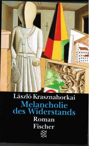 Melancholie des Widerstands: Roman: Krasznahorkai, Laszlo: