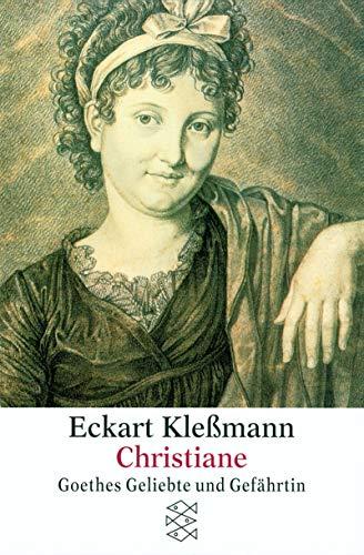 Christiane : Goethes Geliebte und Gefährtin. Eckart Klessmann / Fischer ; 11886 - Kleßmann, Eckart
