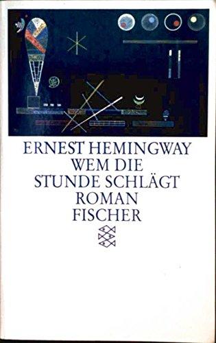 Wem die Stunde schlägt: Hemingway, Ernest: