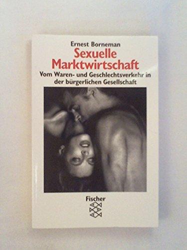 Sexuelle Marktwirtschaft. Vom Waren- und Geschlechtsverkehr in: Ernest Borneman