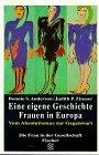 9783596120505: Eine eigene Geschichte. Frauen in Europa. Band II: Aufbruch. Vom Absolutismus zur Gegenwart.
