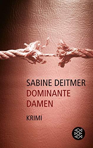 9783596120949: Dominante Damen. Kriminalroman. ( Die Frau in der Gesellschaft).