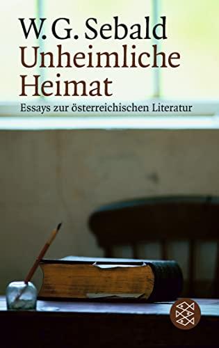 Unheimliche Heimat. Essays zur österreichischen Literatur. (3596121507) by W. G. Sebald