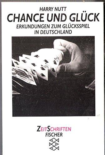 9783596123902: Chance und Gl�ck. Erkundungen zum Gl�cksspiel in Deutschland