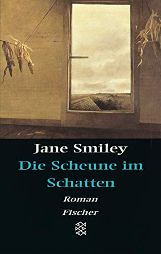 Die Scheune im Schatten. (359612641X) by Jane Smiley
