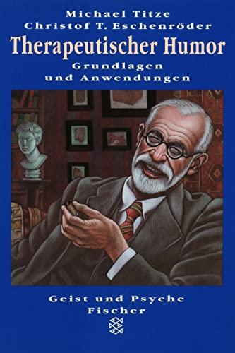 9783596126507: Therapeutischer Humor. Grundlagen und Anwendungen.