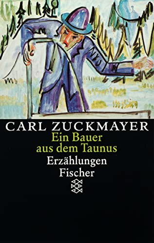 Ein Bauer aus dem Taunus. Erzählungen 1914-1930.: Zuckmayer, Carl