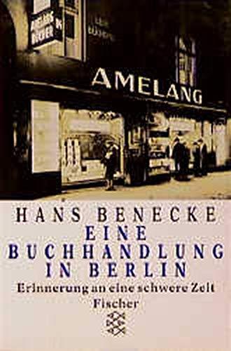 Eine Buchhandlung in Berlin. Erinnerungen an eine: Benecke, Hans