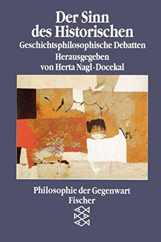 Der Sinn des Historischen. Geschichtsphilosophische Debatten.: Nagl-Docekal, Herta (Hrsg.),