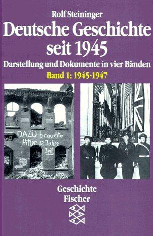 Deutsche Geschichte seit 1945. Bd. 1. 1945-1947.: Steininger, Rolf