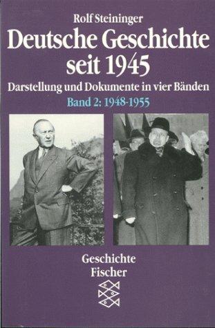 Deutsche Geschichte seit 1945. Bd. 2. 1948-1955.: Steininger, Rolf
