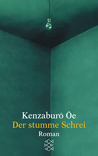 Der stumme Schrei: Oe, Kenzaburo