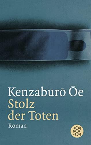 Stolz der Toten: Kenzaburo Oe