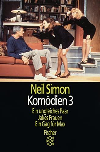 Komödien III. Ein ungleiches Paar. Jakes Frauen. Ein Gag für Max. (3596129249) by Neil Simon