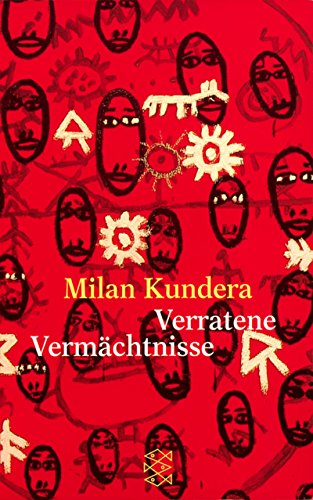 Verratene Vermächtnisse.: Kundera, Milan