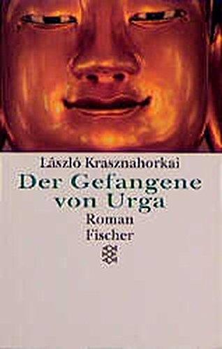 Der Gefangene von Urga. Roman: Laszlo Krasznahorkai