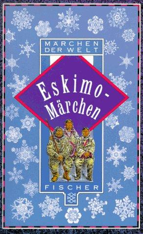 Eskimo-Märchen Märchen der Welt: Perlet, Gisela (ed.)