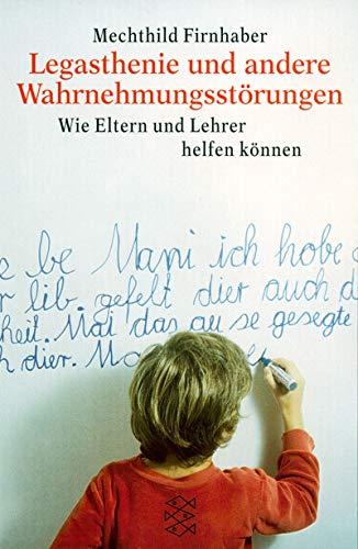 9783596131976: Legasthenie und andere Wahrnehmungsstörungen. Wie Eltern und Lehrer helfen können.