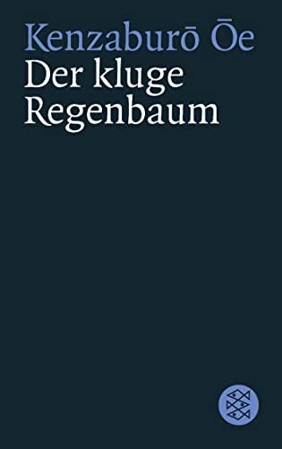 Der kluge Regenbaum: Vier Erzählungen: Kenzaburo Oe