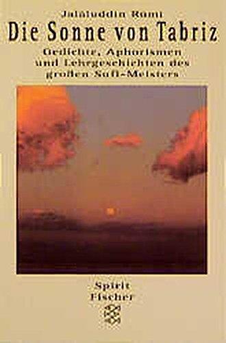 9783596132430: Die Sonne von Tabriz. Gedichte, Aphorismen und Lehrgeschichten des großen Sufi-Meisters