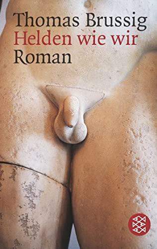 Helden wie wir : Roman. Fischer ; 13331 - Brussig, Thomas