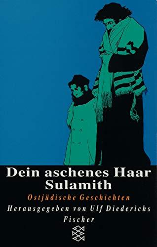 9783596134175: Dein aschenes Haar Sulamith. Ostjüdische Geschichten.