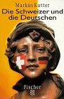 9783596134595: Die Schweizer und die Deutschen