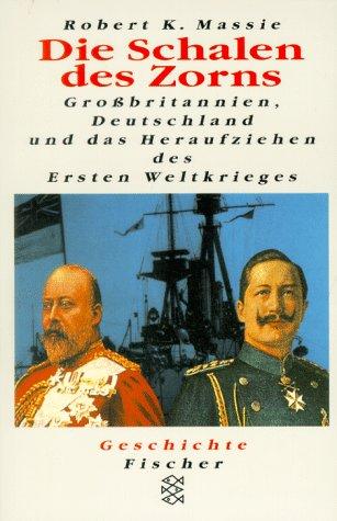 9783596134977: Die Schalen des Zorns. Grossbritannien, Deutschland und das Heraufziehen des Ersten Weltkriegs