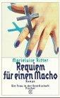 Requiem für einen Macho. - Marieluise Ritter