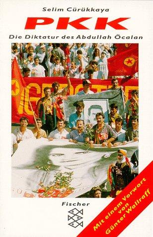 PKK. Die Diktatur des Abdullah Öcalan.: Çürükkaya, M. Selim