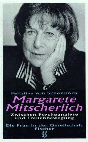 9783596136186: Margarete Mitscherlich: Zwischen Psychoanalyse und Frauenbewegung : ein Porträt