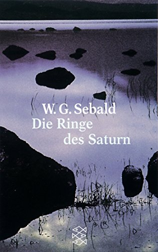 Die Ringe des Saturn: W G Sebald