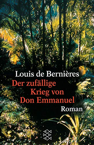 Der zufällige Krieg des Don Emmanuel. (9783596136582) by Louis de Bernieres