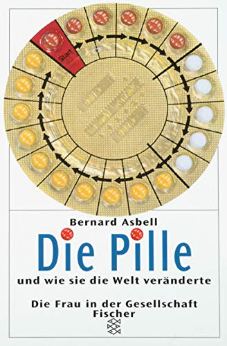 9783596136629: Die Pille und wie sie die Welt veränderte.