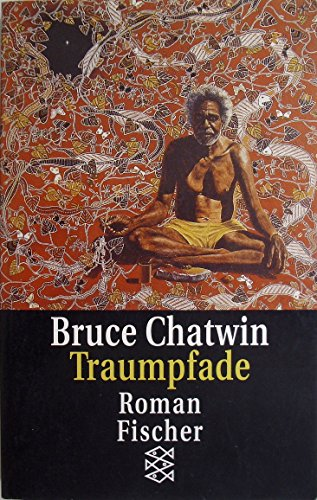 Traumpfade: Chatwin, Bruce: