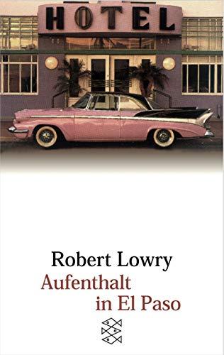 Aufenthalt in El Paso.: Lowry, Robert