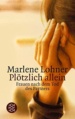 Plötzlich allein - Lohner, Marlene