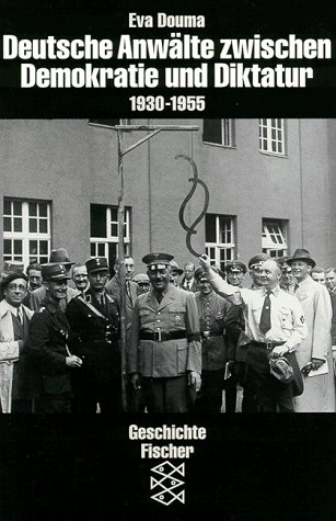 9783596138890: Deutsche Anwälte zwischen Demokratie und Diktatur 1930-1955 (Zeit des Nationalsozialismus)